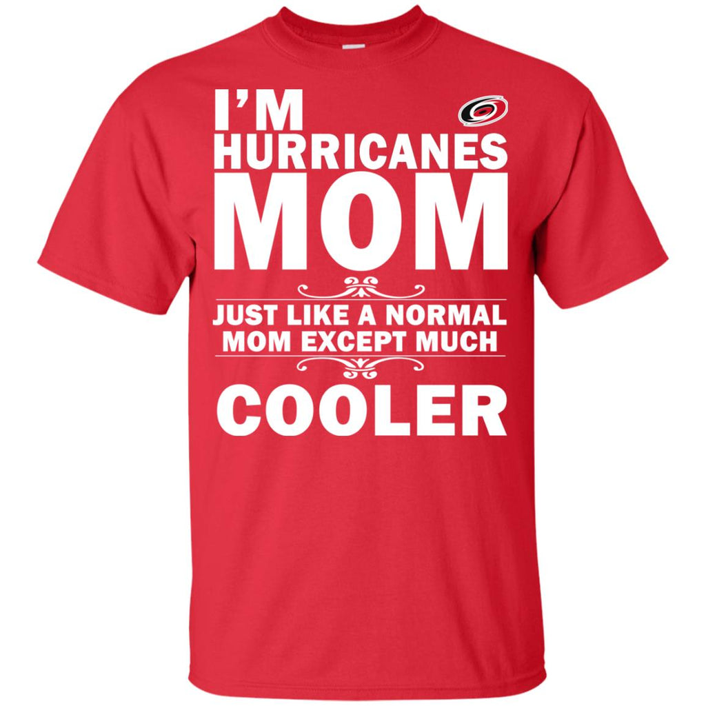 A Normal Mom Except Much Cooler Carolina Hurricanes T Shirts