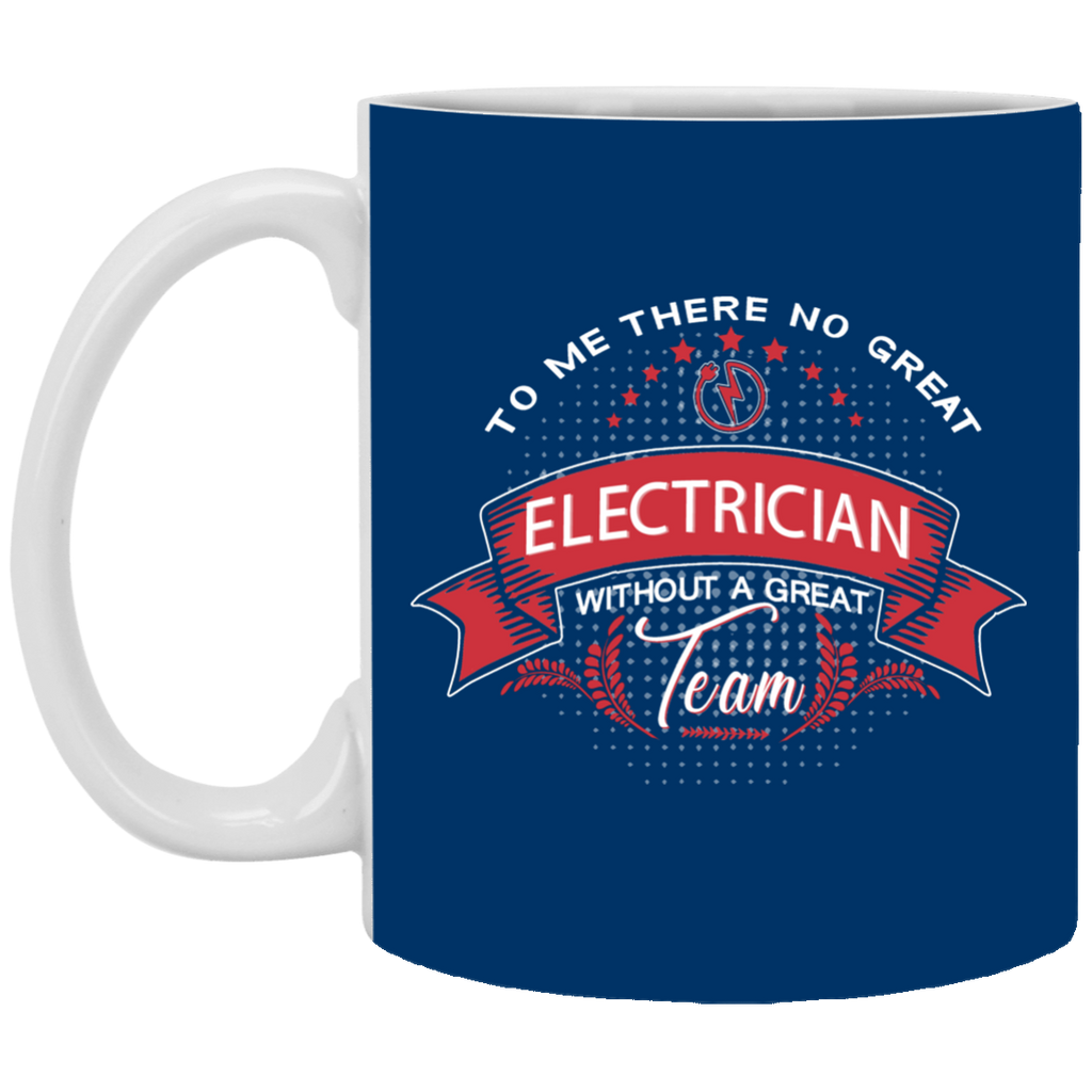 To Me There No Great Electrician Mugs
