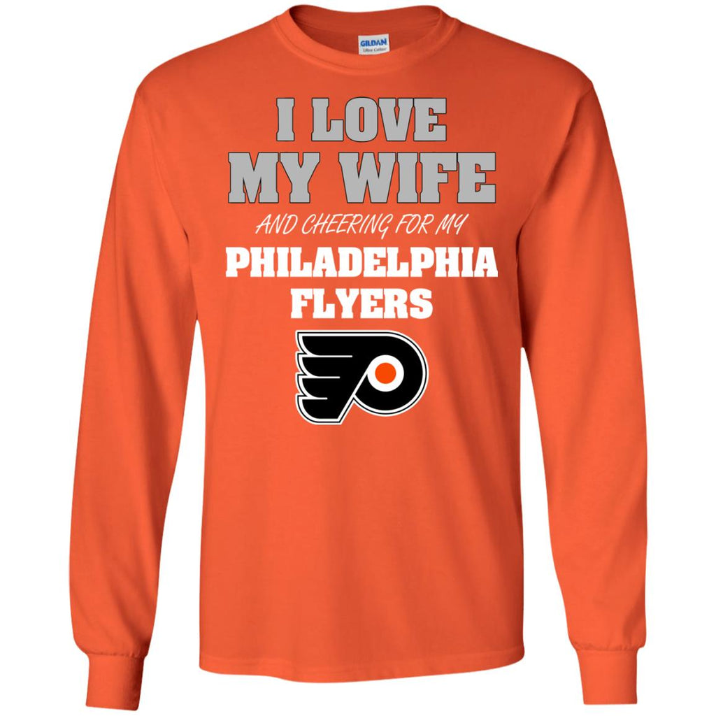 I Love My Wife And Cheering For My Philadelphia Flyers T Shirts