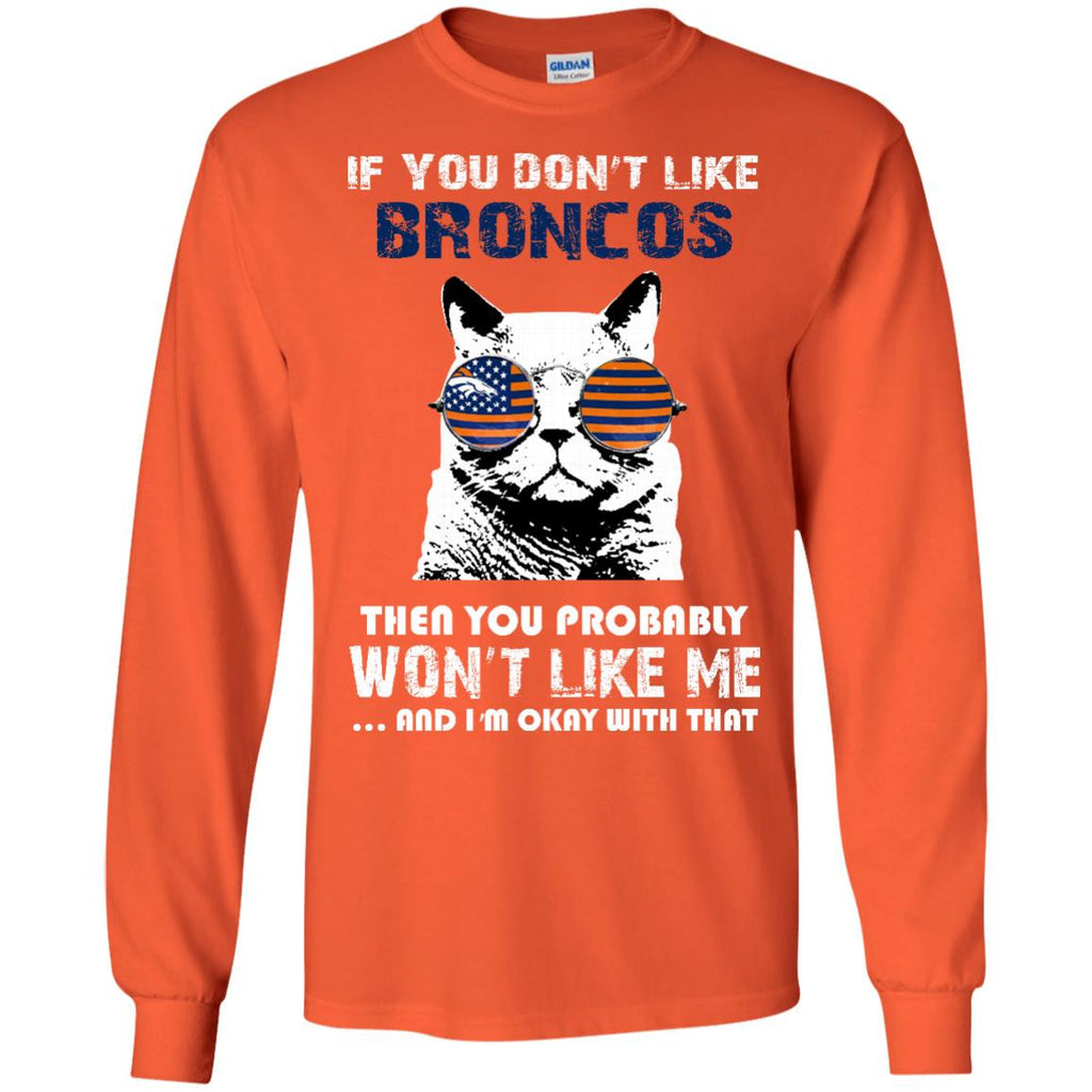 If You Don't Like Denver Broncos T Shirt - Best Funny Store