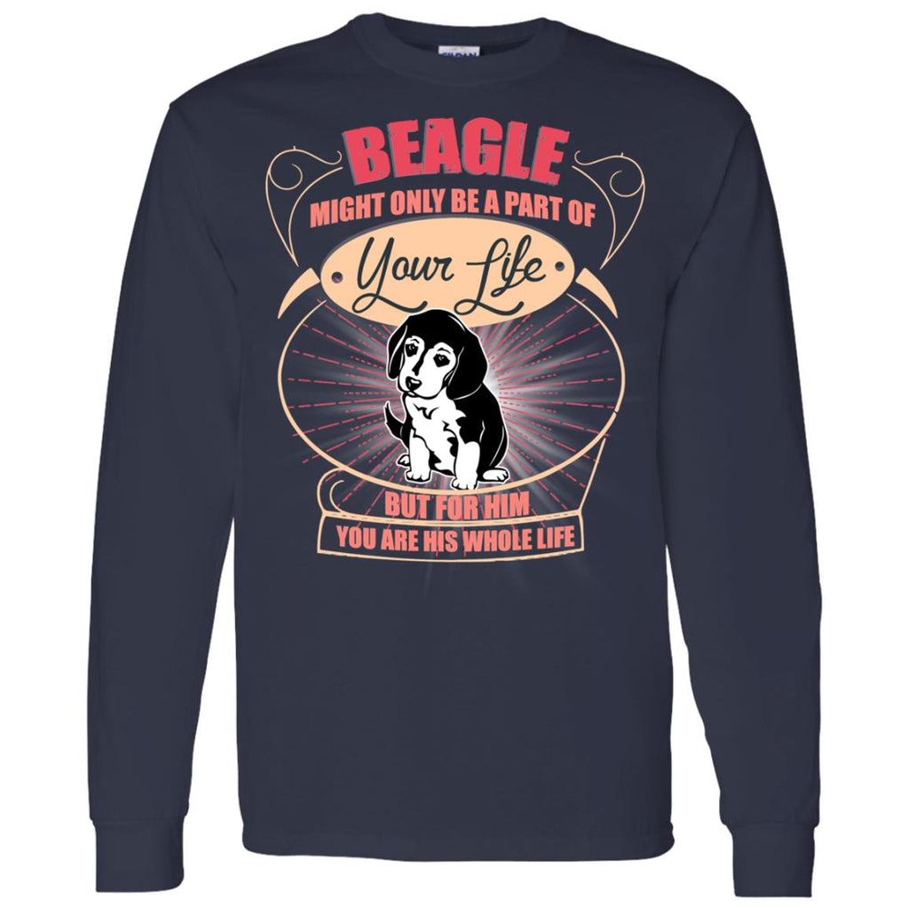 Beagle Might Only A Part Of Your Life T Shirts