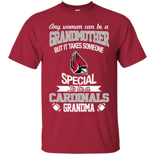 It Takes Someone Special To Be A Ball State Cardinals Grandma T Shirts