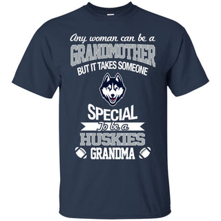 It Takes Someone Special To Be A Connecticut Huskies Grandma T Shirts