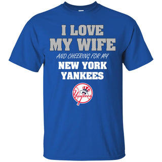 I Love My Wife And Cheering For My New York Yankees T Shirts