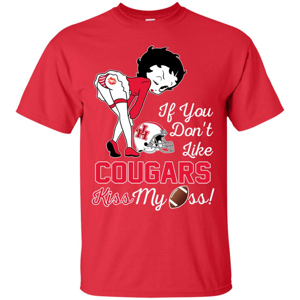 If You Don't Like Houston Cougars Kiss My Ass BB T Shirts