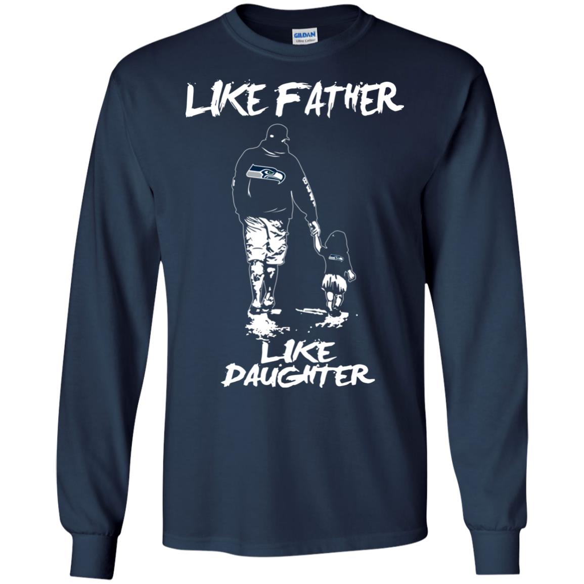 Like Father Like Daughter Seattle Seahawks T Shirts
