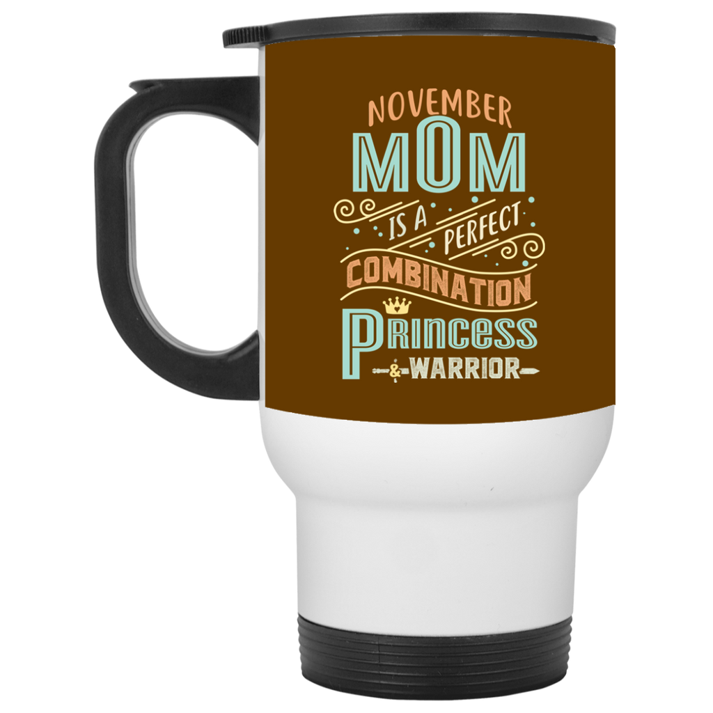 November Mom Combination Princess And Warrior Travel Mugs