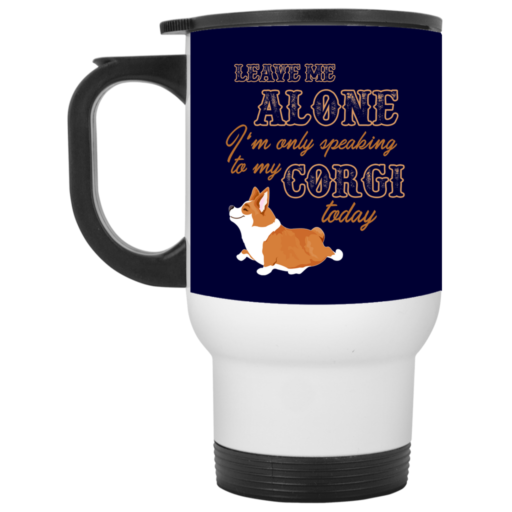 I'm Only Speaking To My Corgi Today Mugs