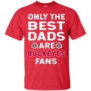 Only The Best Dads Are Fans Ohio State Buckeyes T Shirts  is cool gift