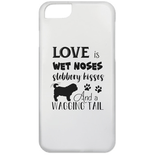 Love Is Wet Noses Slobbery Kisses Pug Phone Cases