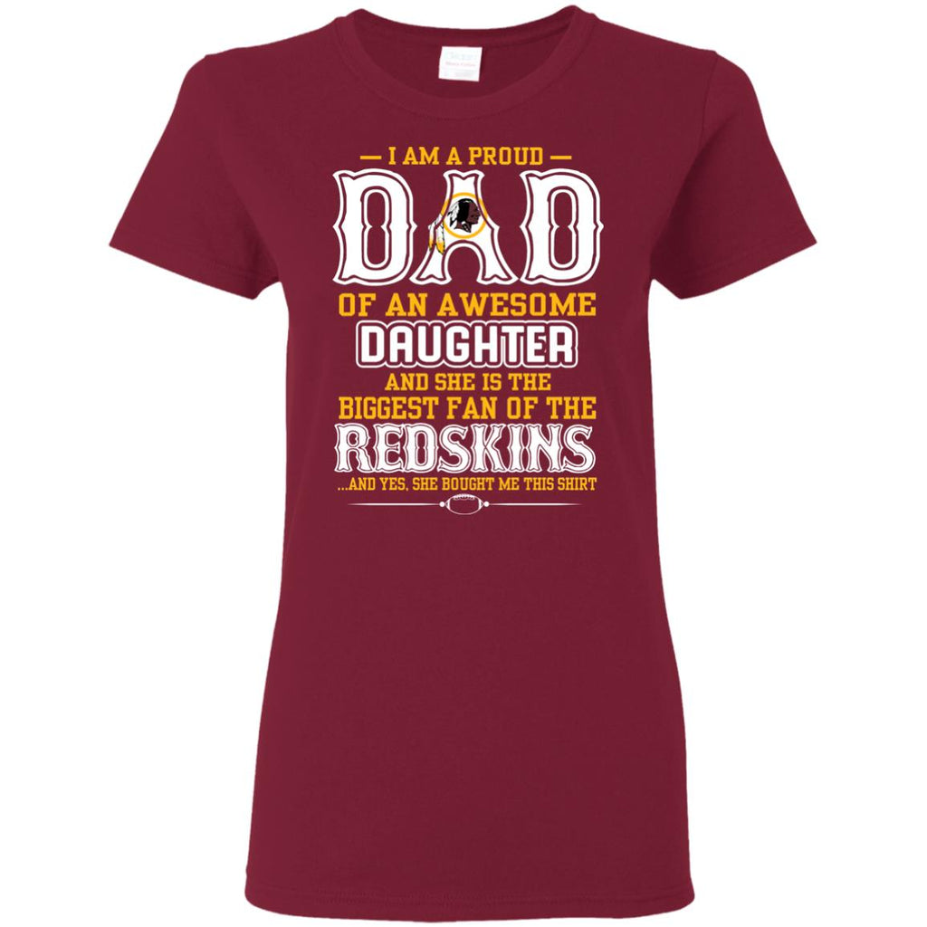 Proud Of Dad Of An Awesome Daughter Washington Redskins T Shirts – Best  Funny Store 683973743