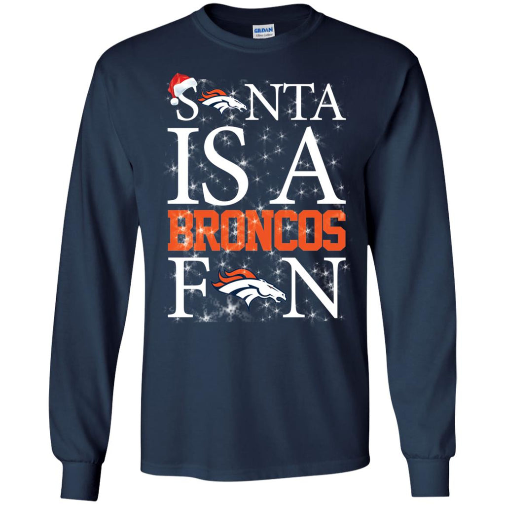 Santa Is A Denver Broncos Fan T Shirts