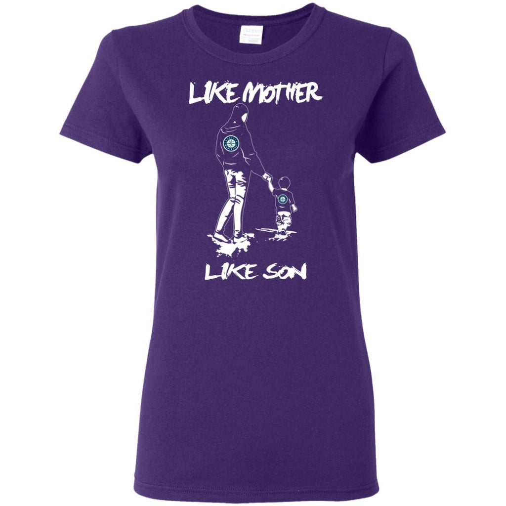 Like Mother Like Son Seattle Mariners T Shirt