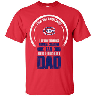 I Love More Than Being Montreal Canadiens Fan T Shirts