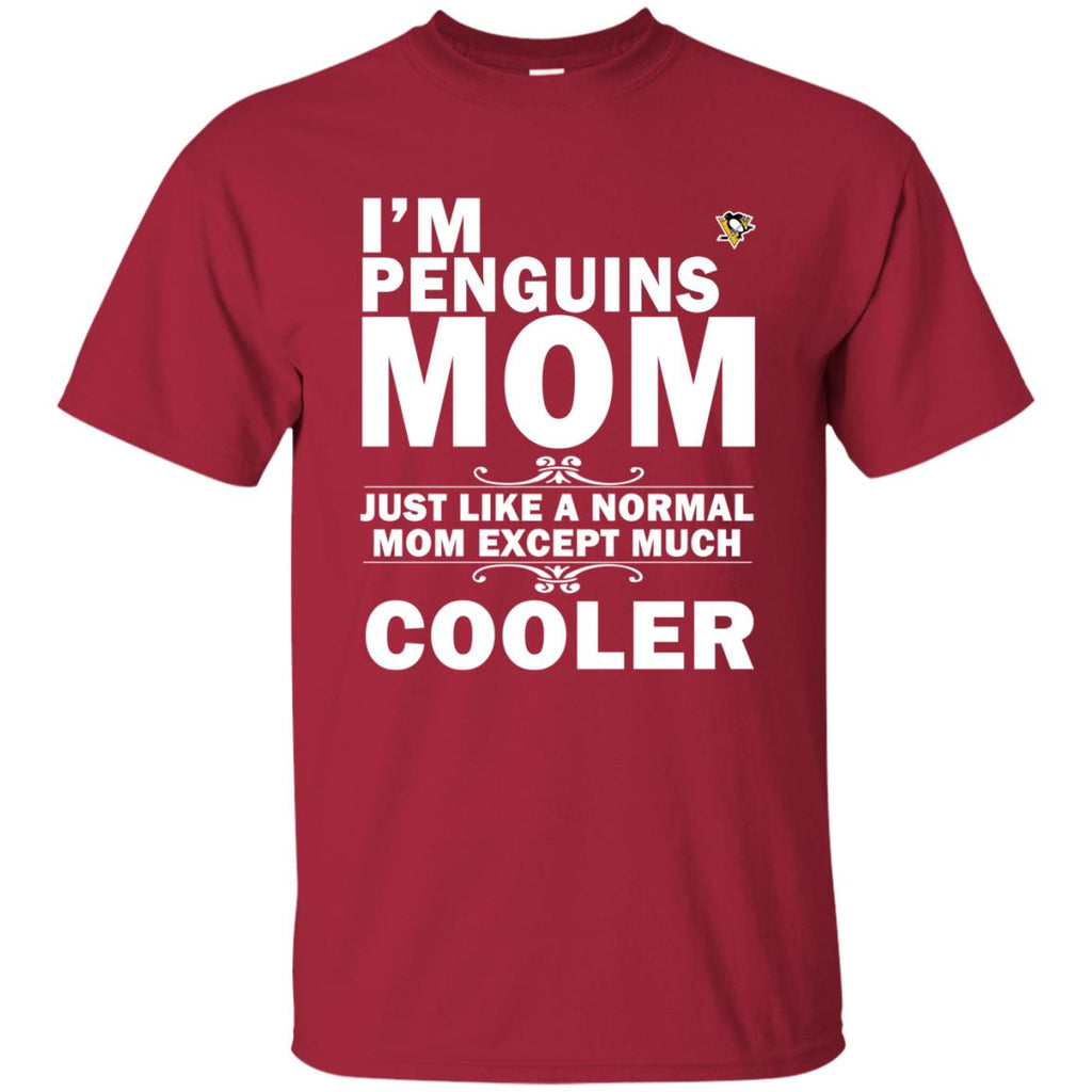 A Normal Mom Except Much Cooler Pittsburgh Penguins T Shirts