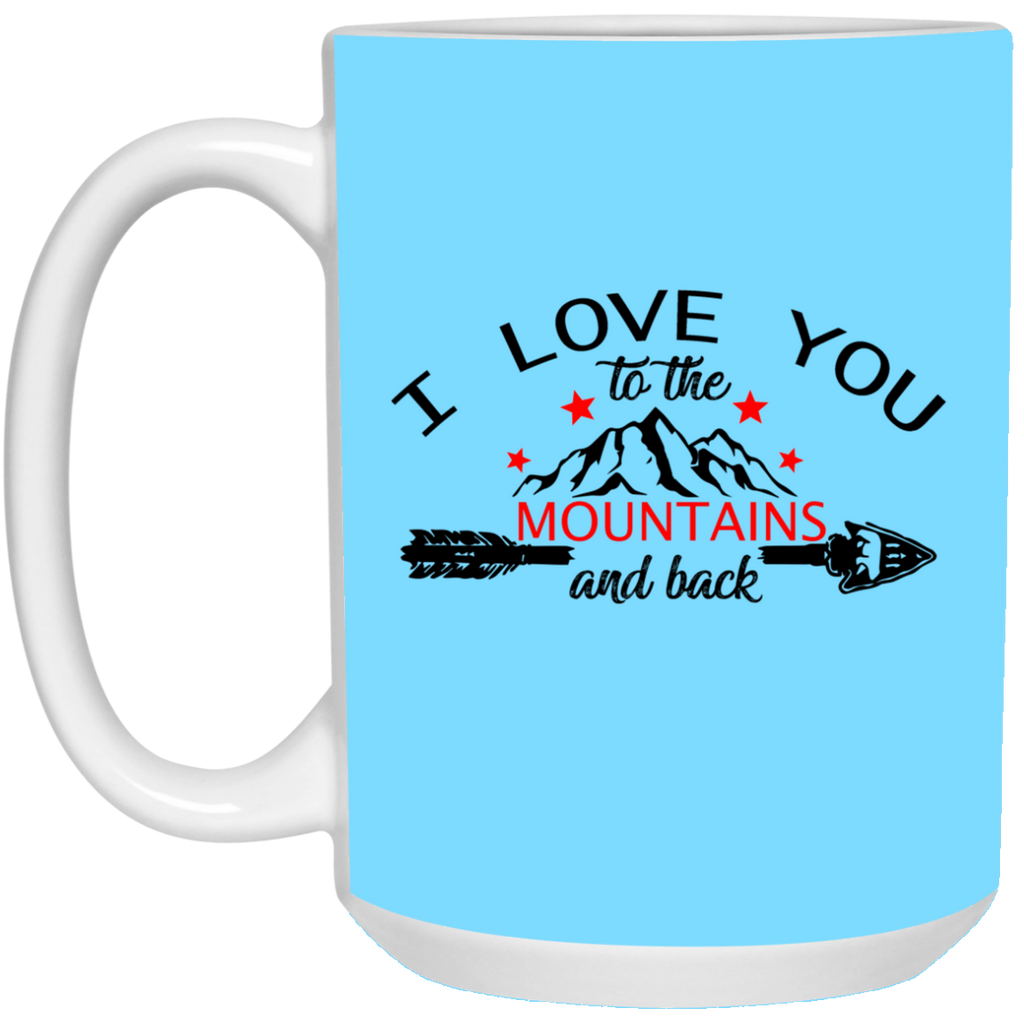 I Love You To The Mountains And Back Camping Mugs