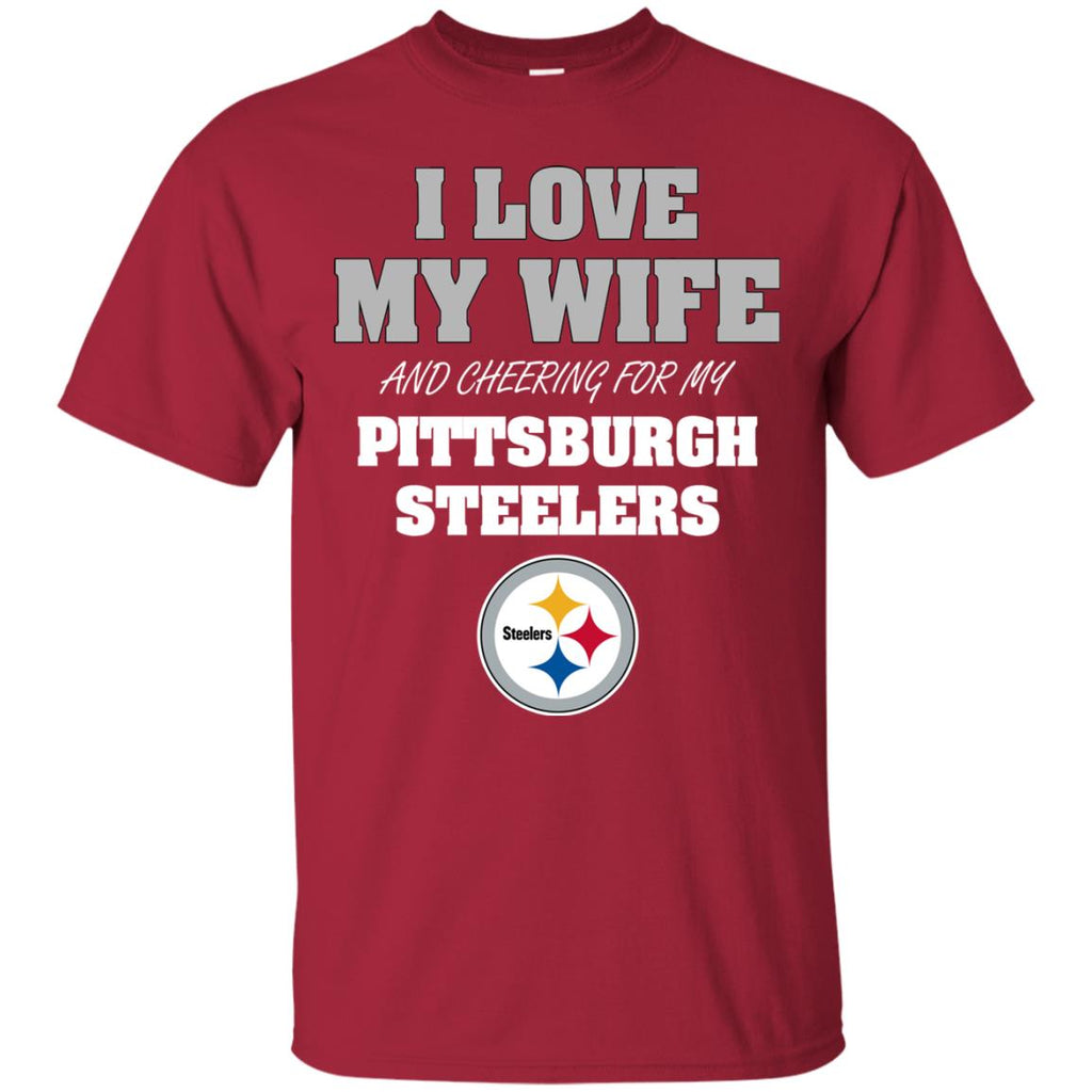 I Love My Wife And Cheering For My Pittsburgh Steelers T Shirts