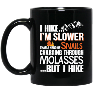 I'm Slower Than The Herd Of Snails Hiking Mugs