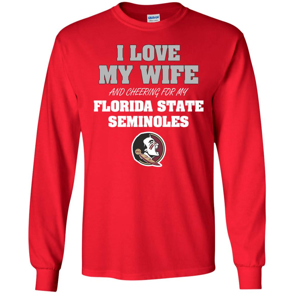 I Love My Wife And Cheering For My Florida State Seminoles T Shirts