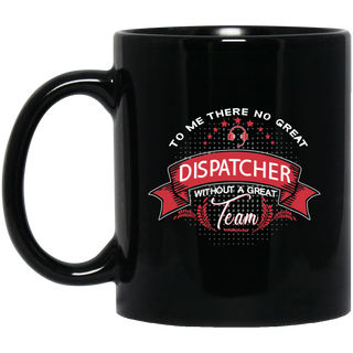To Me There No Great Dispatcher Mugs