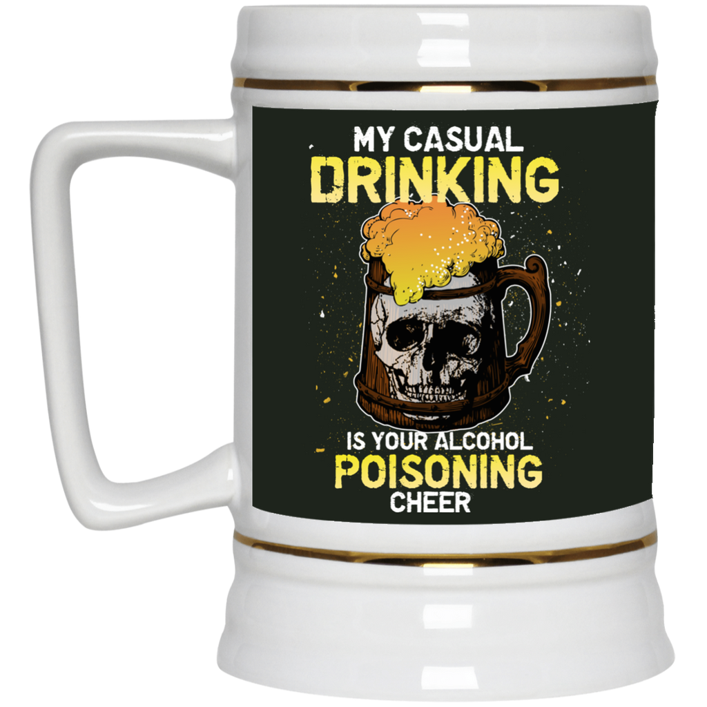 My Casual Drinking Is Your Alcohol Poisoning Cheer Mugs