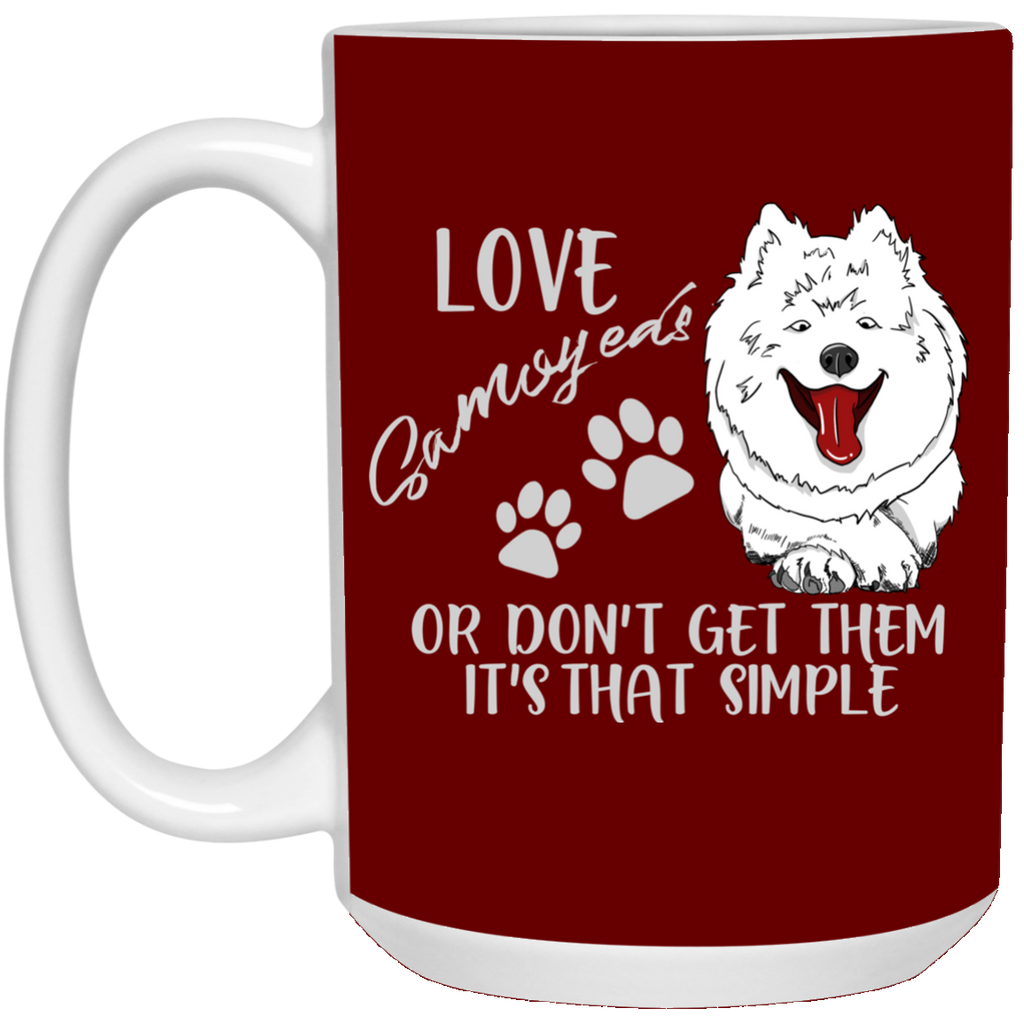 Love Samoyed Or Don't Get Them Samoyed Mugs