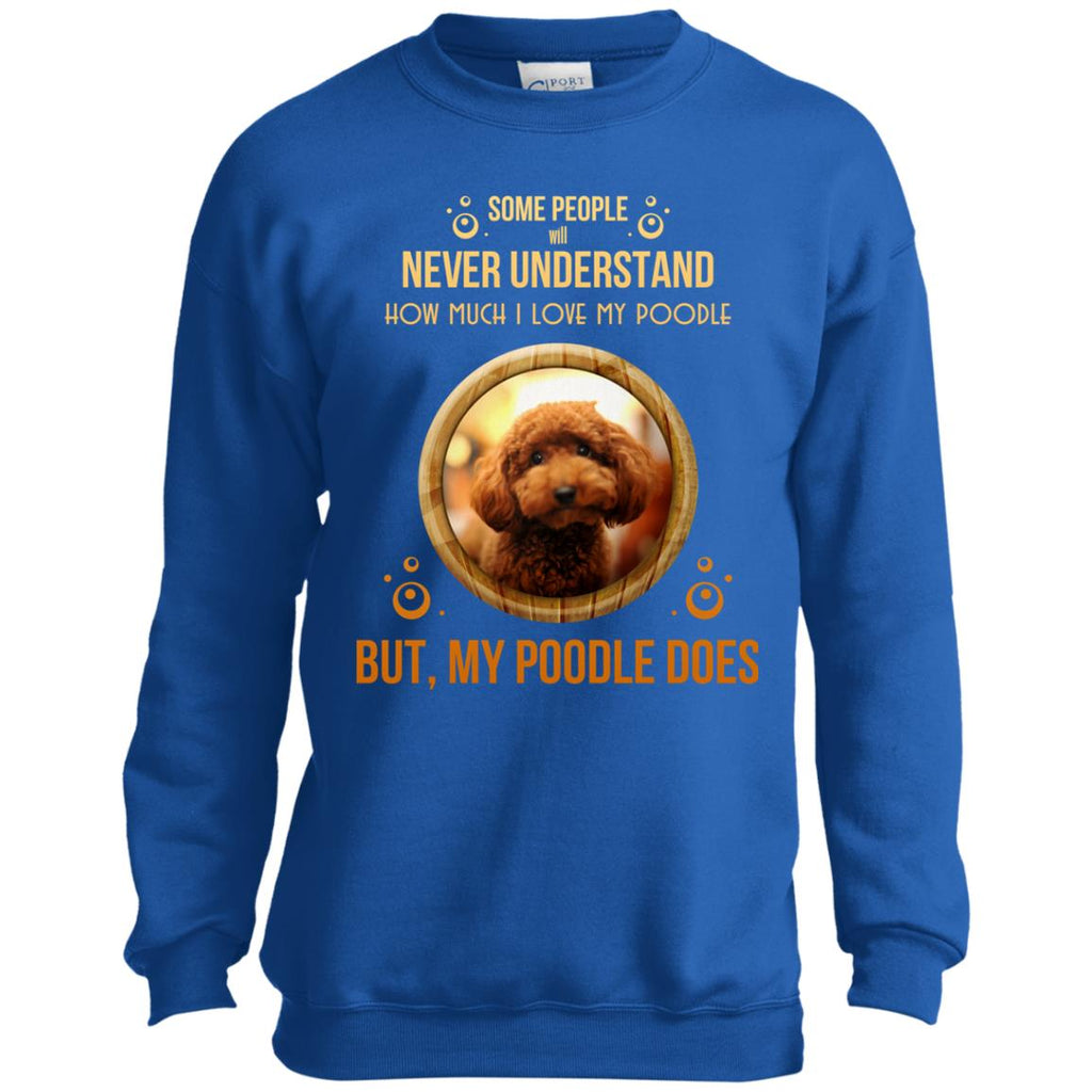 People Never Understand How Much I Love My Poodle T Shirts