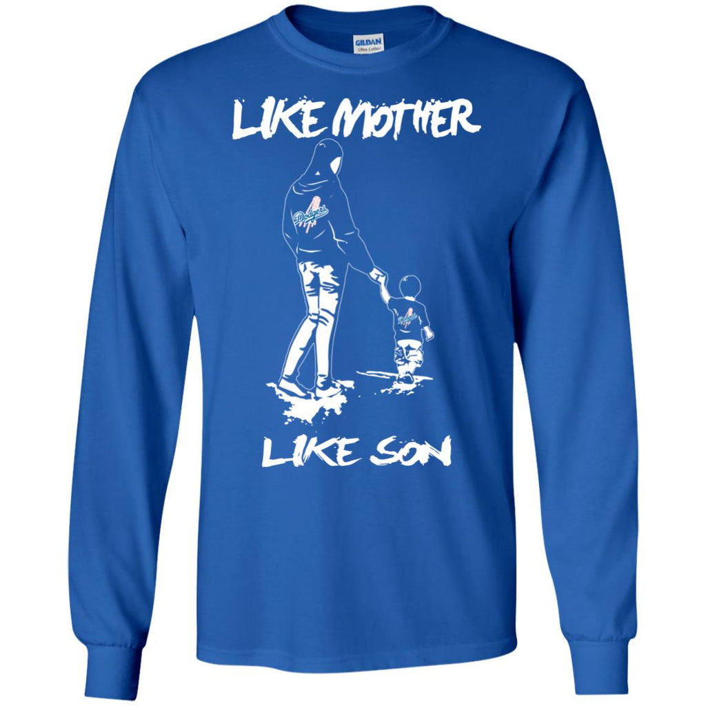 Like Mother Like Son Los Angeles Dodgers T Shirt