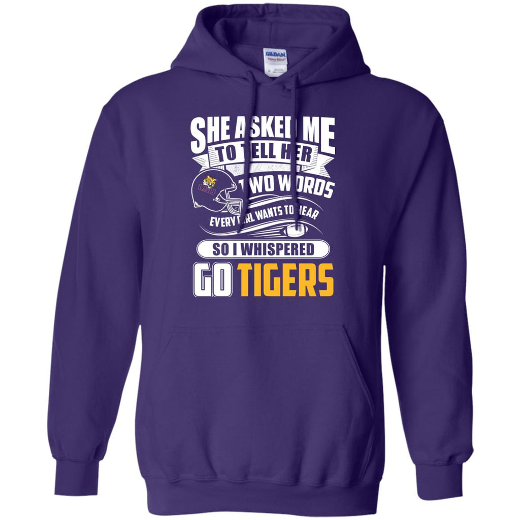 She Asked Me To Tell Her Two Words LSU Tigers T Shirts