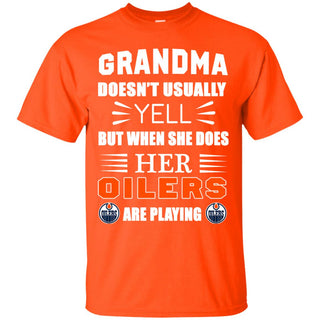 Grandma Doesn't Usually Yell Edmonton Oilers T Shirts