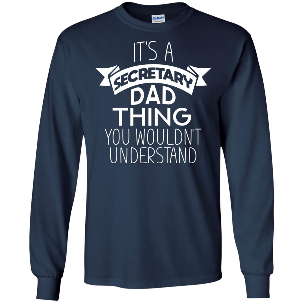 Its A Secretary Dad Thing T Shirts
