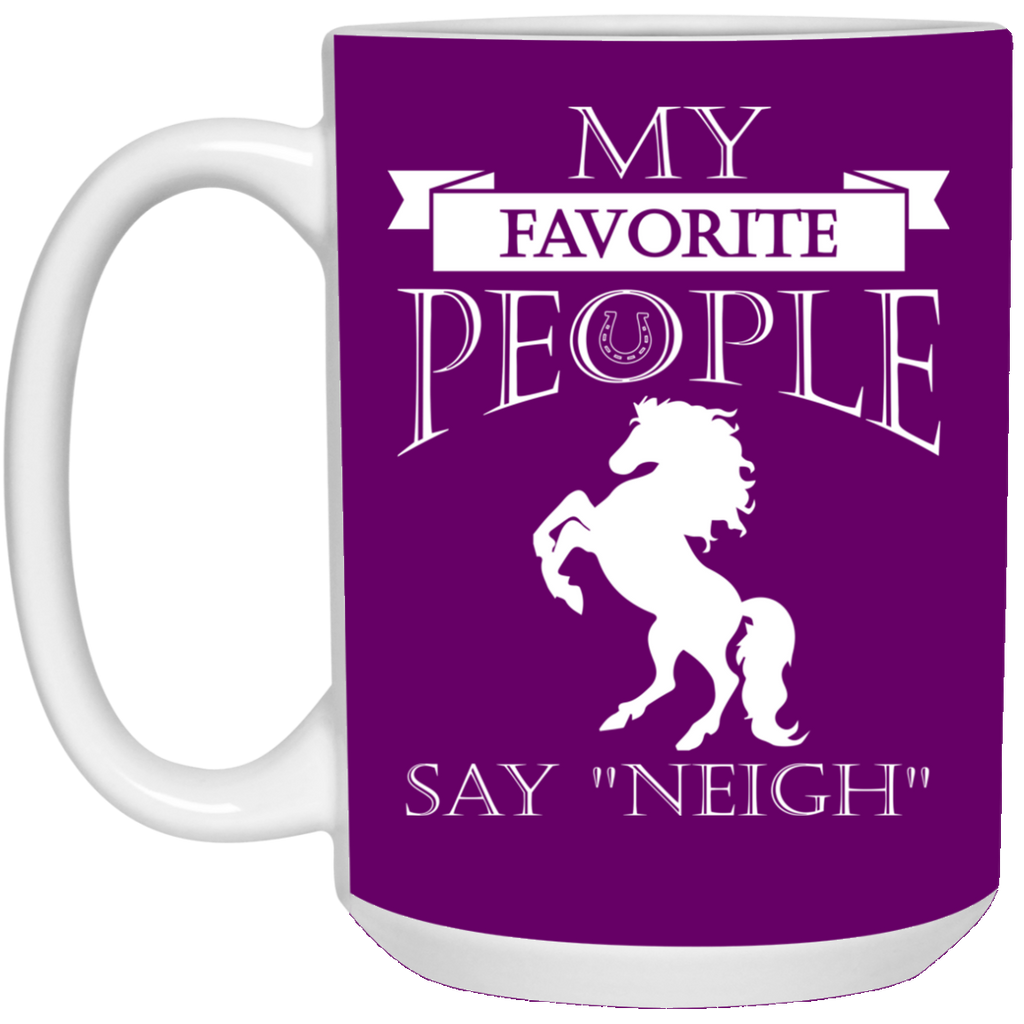 My Favorite People Say Neigh Horse Mugs