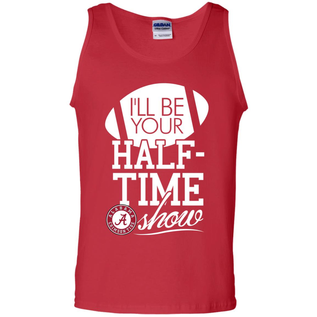 I'll Be Your Halftime Show Alabama Crimson Tide T Shirts