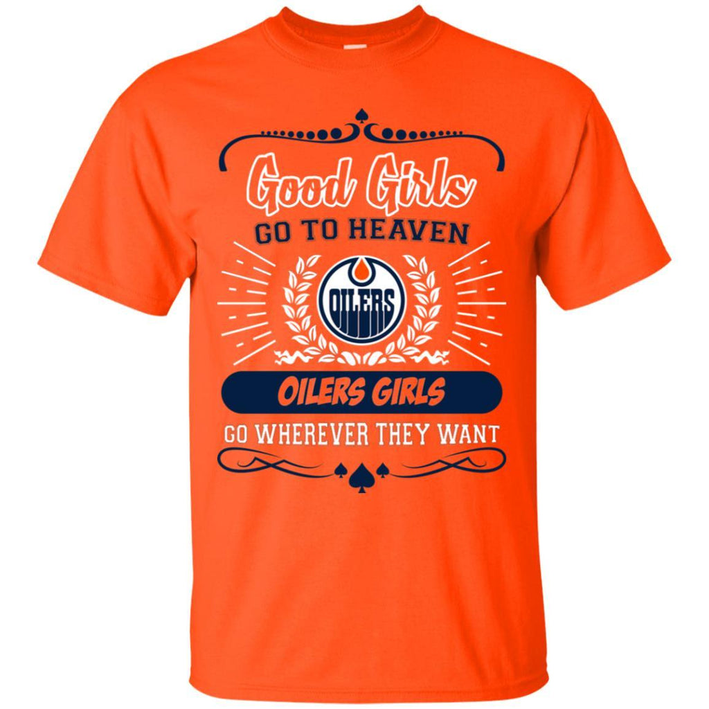 7bb31a236e921 Good Girls Go To Heaven Edmonton Oilers Girls T Shirts – Best Funny Store