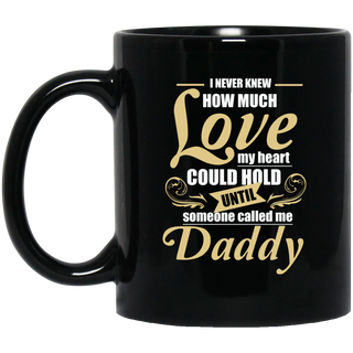 Daddy - I Never Knew How Much Love Mugs