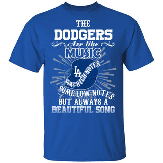 The Los Angeles Dodgers Are Like Music T Shirt