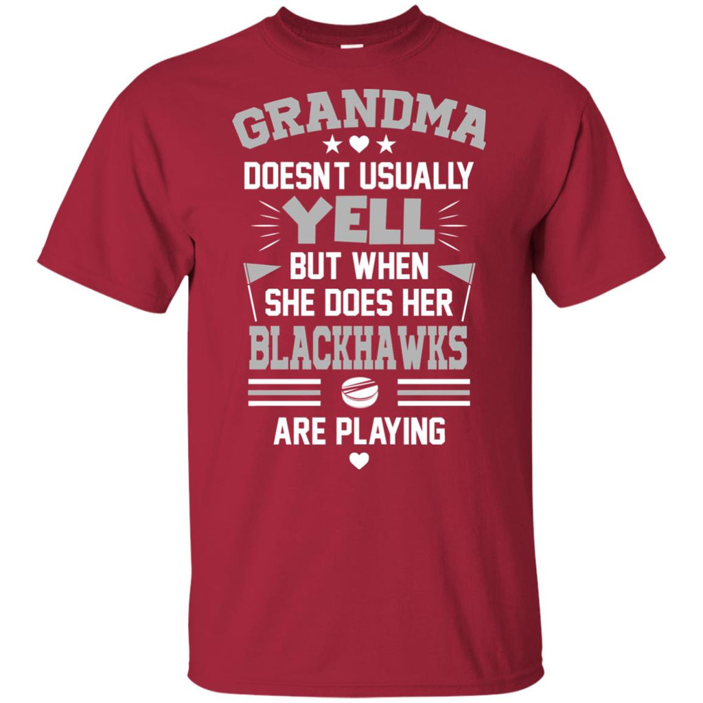 Grandma Doesn't Usually Yell Chicago Blackhawks T Shirts