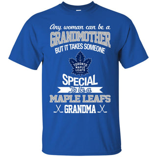 It Takes Someone Special To Be A Toronto Maple Leafs Grandma T Shirts