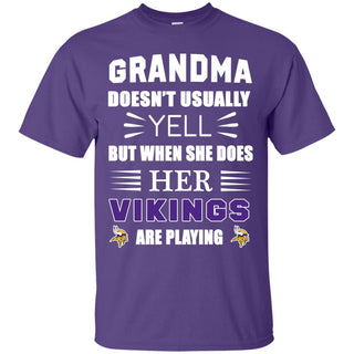 Grandma Doesn't Usually Yell Minnesota Vikings T Shirts