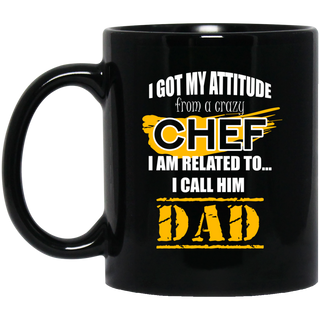I Got My Attitude From A Crazy Chef Mugs