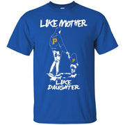 Like Mother Like Daughter Pittsburgh Pirates T Shirts