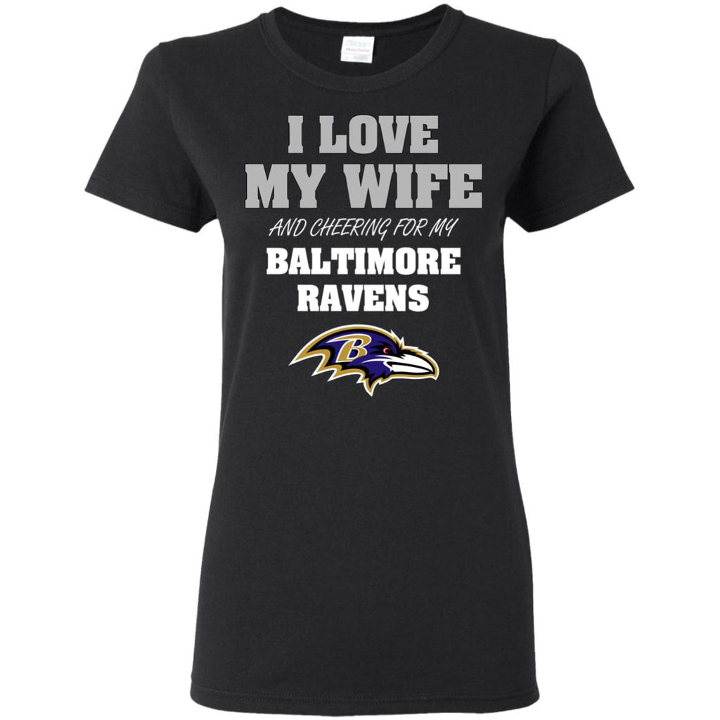 I Love My Wife And Cheering For My Baltimore Ravens T Shirts