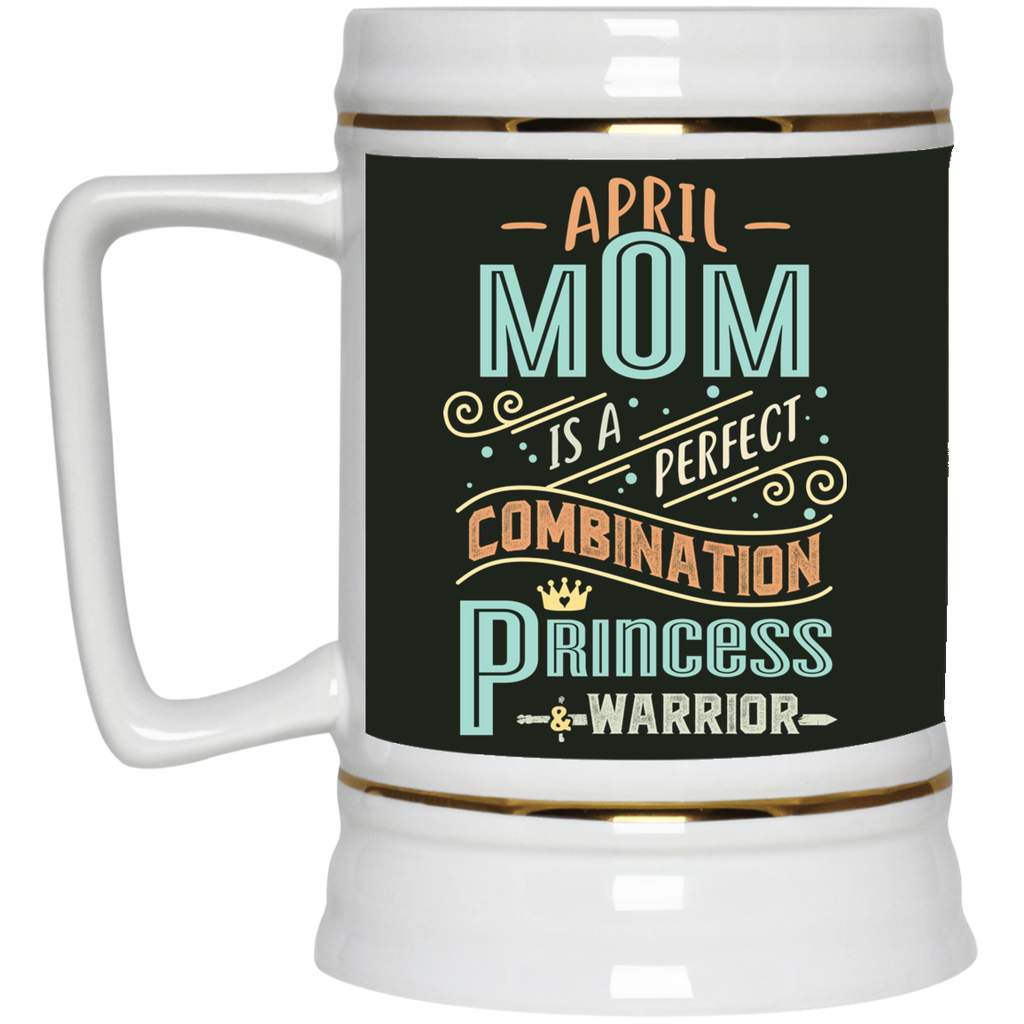 April Mom Combination Princess And Warrior Mugs