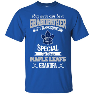 It Takes Someone Special To Be A Toronto Maple Leafs Grandpa T Shirts
