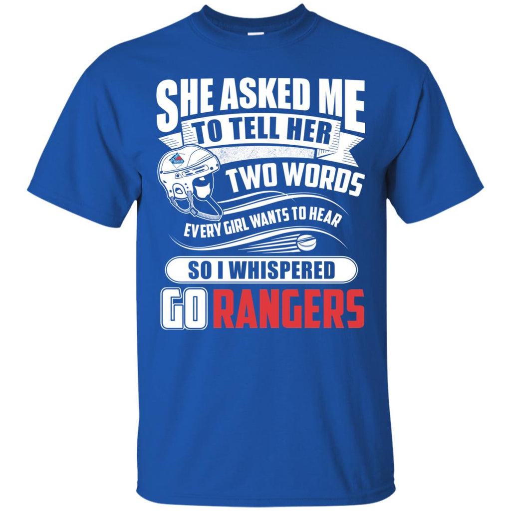 She Asked Me To Tell Her Two Words New York Rangers T Shirts