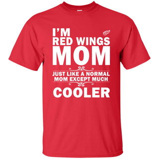 A Normal Mom Except Much Cooler Detroit Red Wings T Shirts