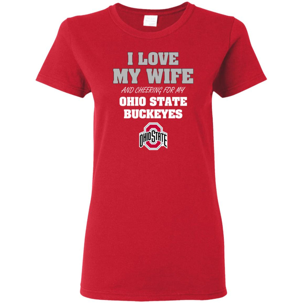 I Love My Wife And Cheering For My Ohio State Buckeyes T Shirts