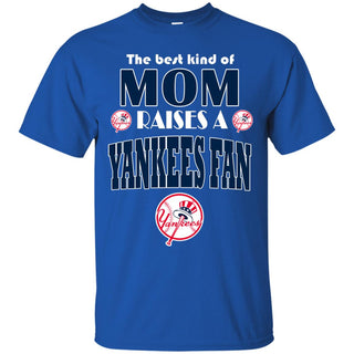 Best Kind Of Mom Raise A Fan New York Yankees T Shirts