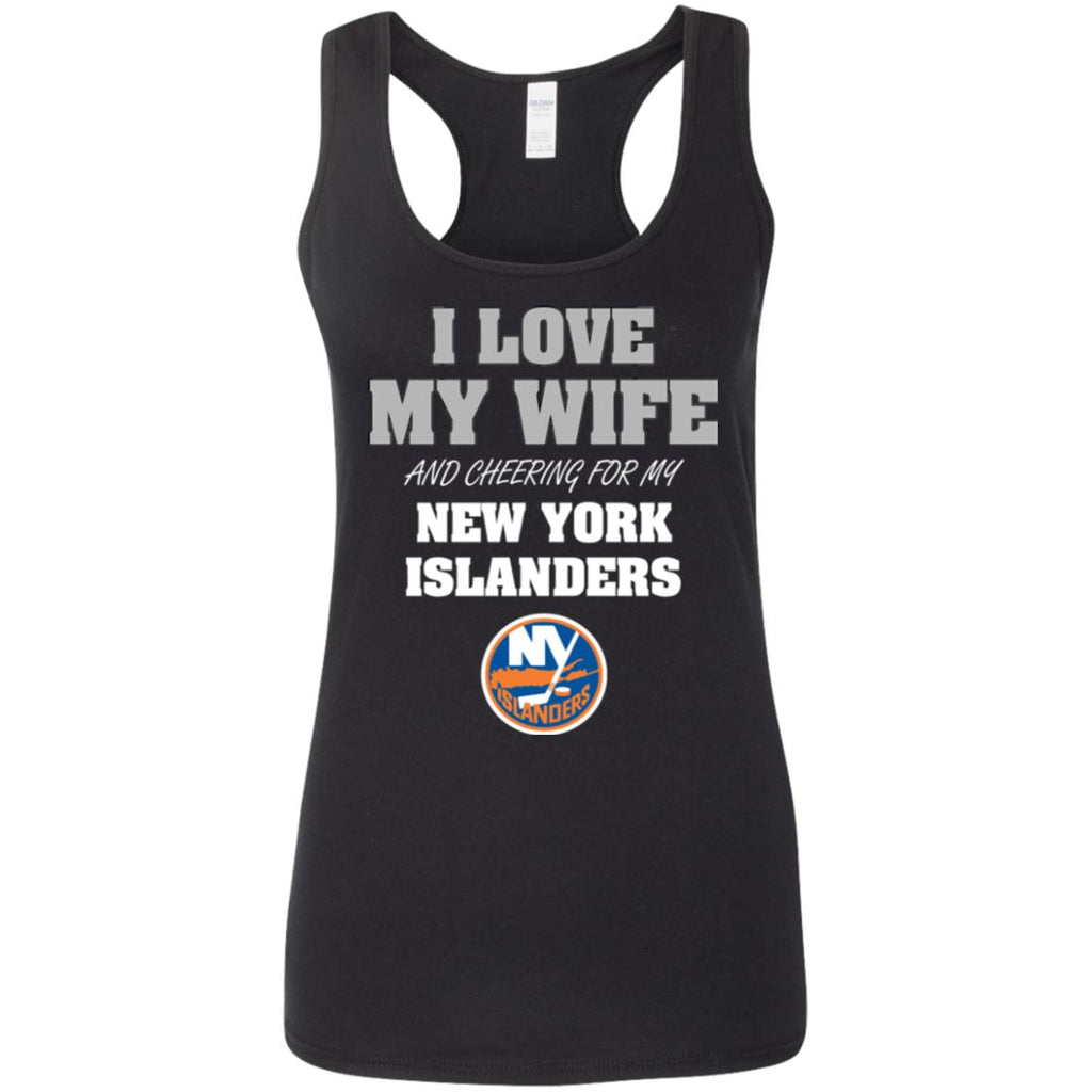 I Love My Wife And Cheering For My New York Islanders T Shirts