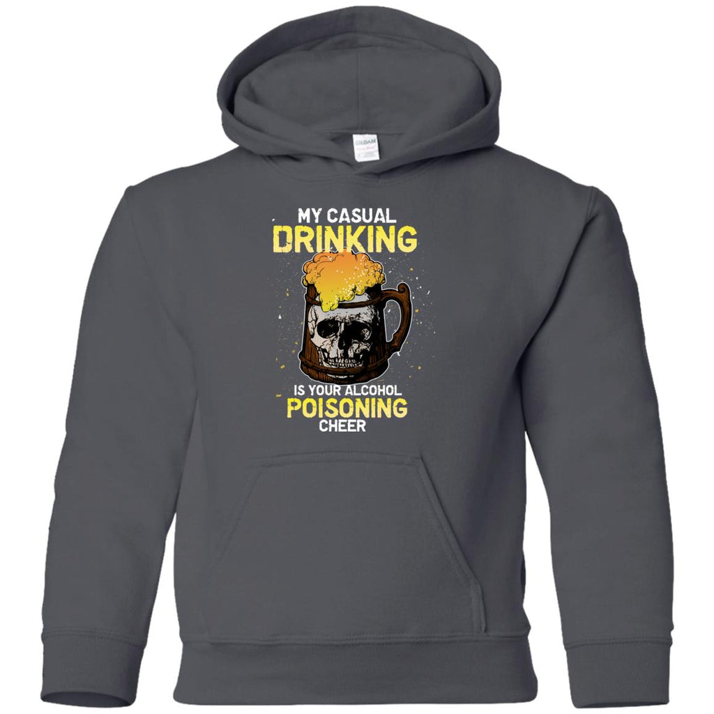 My Casual Drinking Is Your Alcohol Poisoning Cheer T Shirts